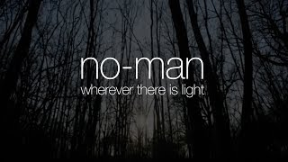 No-Man - Wherever There is Light (from Schoolyard Ghosts)