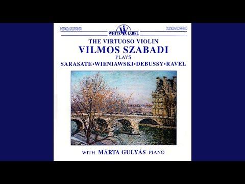 Vilmos Szabadi - Márta Gulyás The Virtuoso Violin Of Vilmos Szabadi: Ravel - Wieniawski - Sarasate - Debussy - Márta Gulyás: Piano
