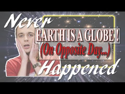 Earth is a Globe  ~  On Opposite Day