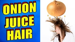 How To Use Onion Juice for Hair Regrowth, Hair Loss, Grey Hair, Baldness & Dandruff