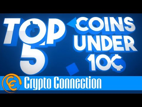 Top 5 Crypto Coins Under 10 Cents!