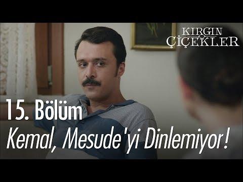 Kemal, Mesude'yi Dinlemiyor! - Kırgın Çiçekler 15. Bölüm