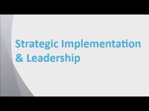 Strategic Implementation and Leadership