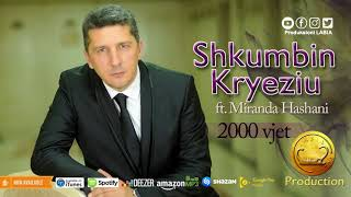 Shkumbin Kryeziu ft. Miranda Hashani  - 2000 vjet