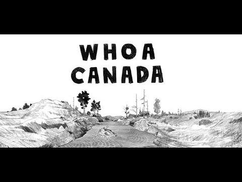 Whoa Canada