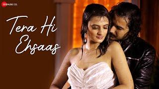 Tera Hi Ehsaas - Official Music Video   Shahid Khan & Aayesha Kapoor   Dev Negi   Pawan Muradpuri