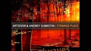 Artsever, Andrey Subbotin - Strange Place (Original Mix) Soundwaves @ Beatport 16.04.12