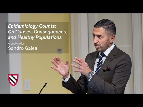 Sandro Galea   Epidemiology Counts    Radcliffe Institute