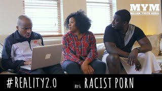 #Reality2.0 | Episode 6 - Racist Porn