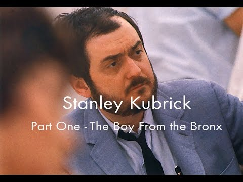 Stanley Kubrick -  Part 1 The Boy From the Bronx