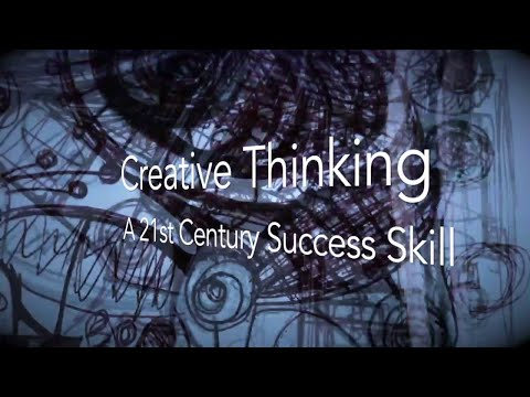 Creative Thinking: A 21st Century Success Skill