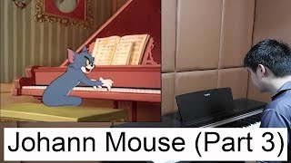 Johann Mouse (Part 3) - Tom & Jerry on Piano (Performed by Ian Pranandi)