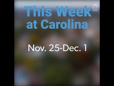 This Week at Carolina | Nov. 25-Dec. 1