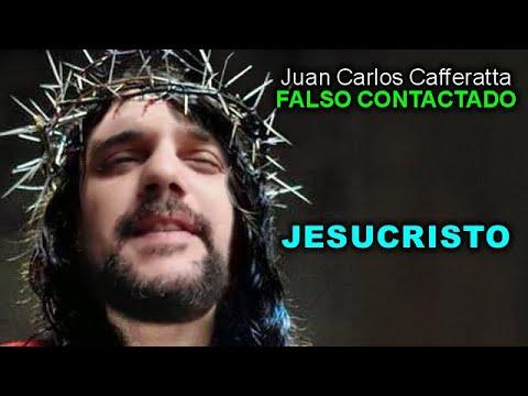 Juan Carlos Cafferatta - FALSO CONTACTADO - JESUCRISTO