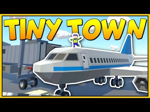 BUILDING THE BEST VIRTUAL REALITY AIRPORT - Tiny Town VR Gameplay - VR HTC Vive