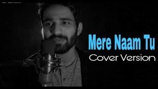Mere Naam Tu - Zero | R Naushad Ahmad | Cover Version | Shahrukh Khan | Abhay Jodhpurkar