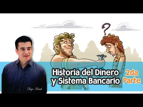 La Historia del Dinero y Sistema Bancario, Parte 2 de YouTube · Duración:  4 minutos 39 segundos
