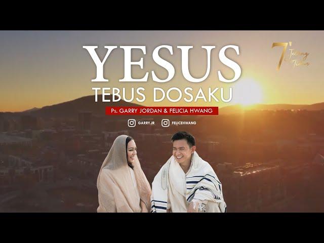 YESUS TEBUS DOSAKU | 7 MENIT JELANG TIDUR