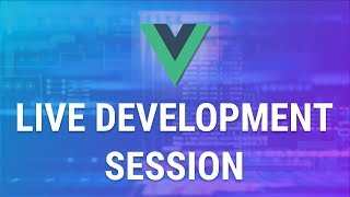 Alecaddd Live: VueJS Live Development Session + Q&A