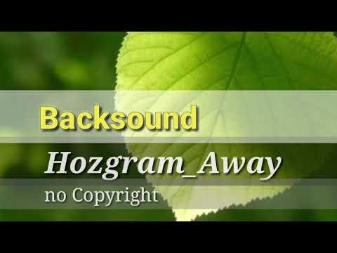 backsound-vidio-hozgram_away-(background-no-copyright-music)