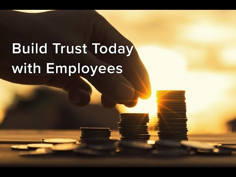 Build Trust Today with Employees