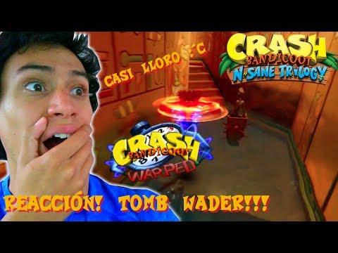 REACCIONANDO a Tomb Wader (Crash Warped) - Crash Bandicoot N Sane Trilogy | El Insano Gamer
