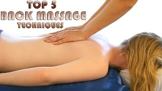 Top 5 Back Massage Techniques for Back Pain Relief & Relaxation