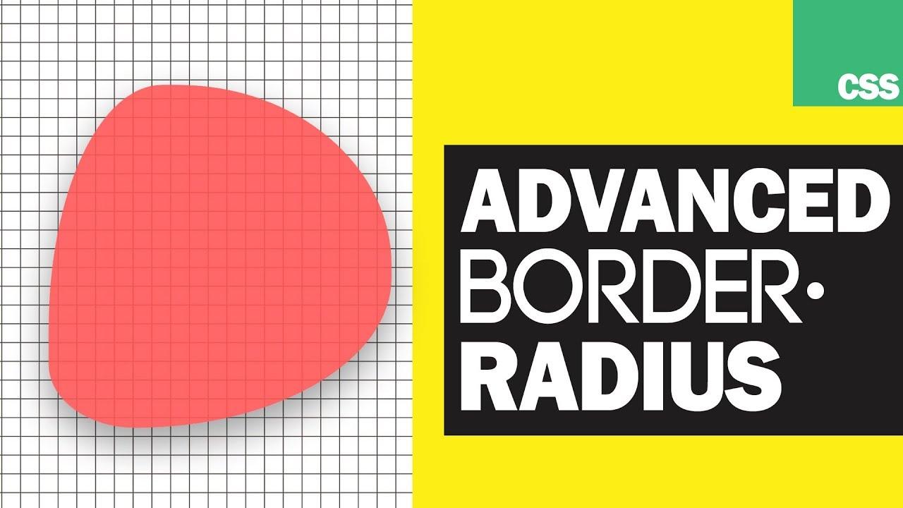Advanced CSS Border-Radius Tutorial