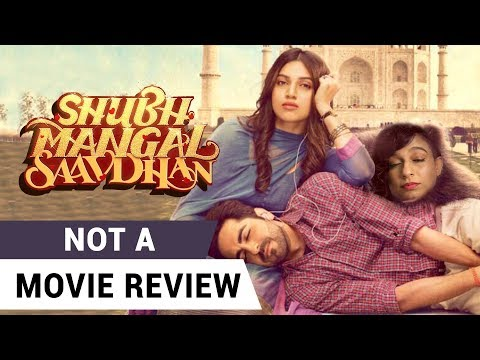 Shubh Mangal Saavdhan | Not A Movie Review | Sucharita Tyagi