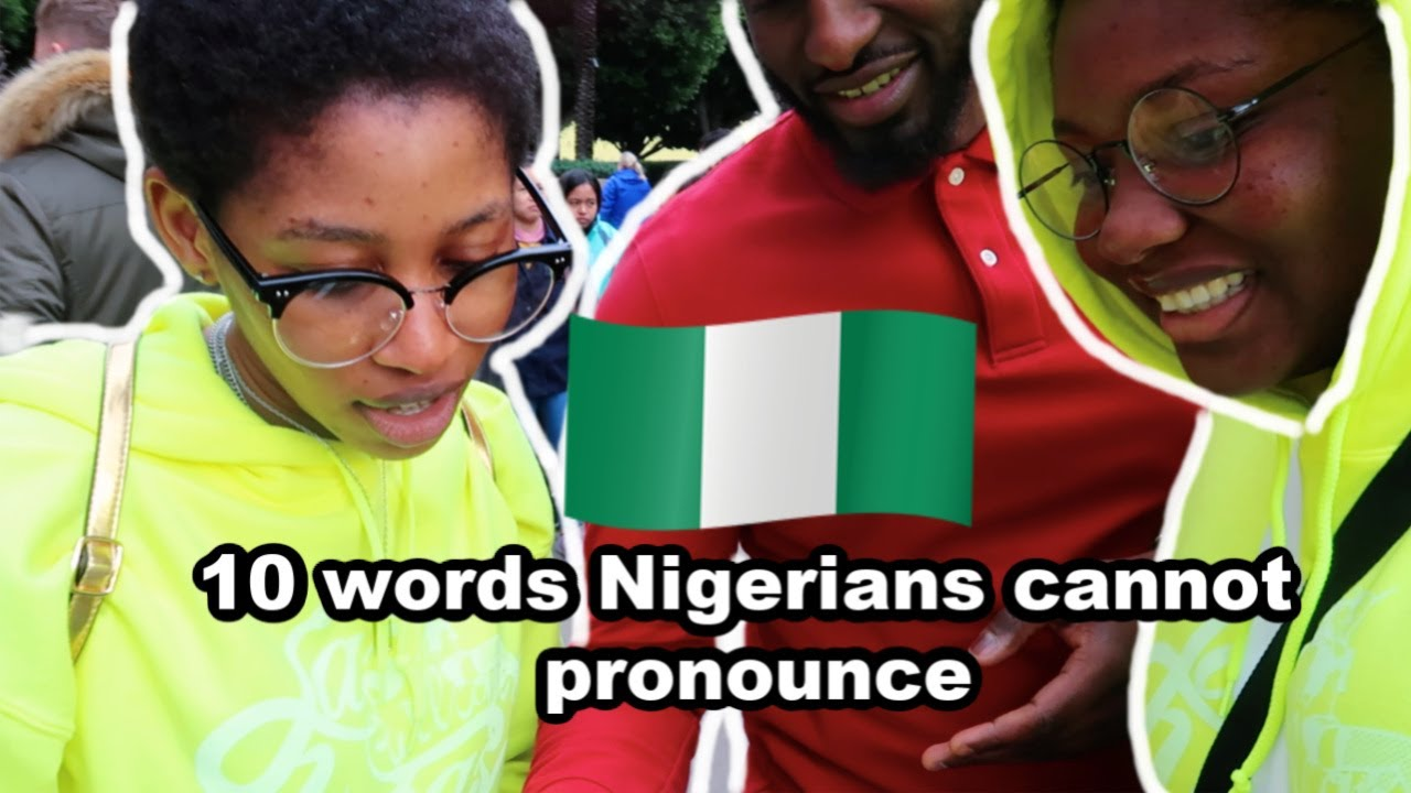 Download Nigerian Accent challenges; 10 words that Nigerians cannot pronounce