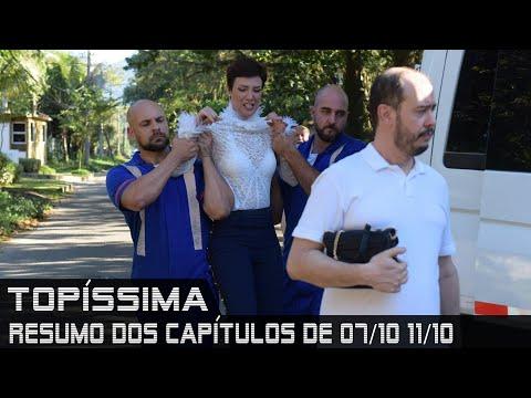Topíssima - Resumo dos Capítulos de 07 a 11 de outubro