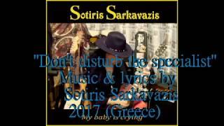 Sotiris Sarkavazis ''Don't disturb the specialist''