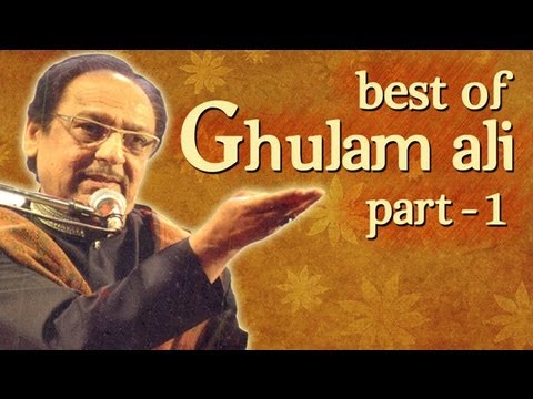 Best Of Ghulam Ali Songs  Part 1  Hit Ghazal Collection