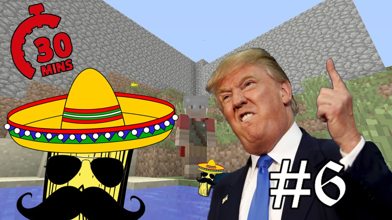 Building Trump's Wall [30 min minecraft] Gameplay #6 - YouTube