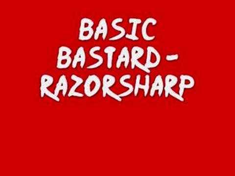 Basic Basterd - Razorsharp