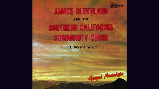 """James Cleveland & the Southern California Community Choir (1972) Pass"""" Me Not Oh Gentle Saviour"""""""