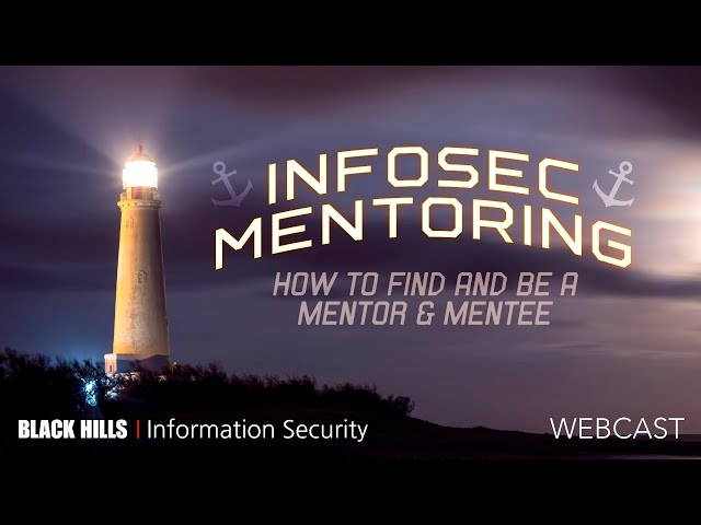 Infosec Mentoring | How to Find and Be a Mentor & Mentee | John Strand & Jason Blanchard | 1 Hour