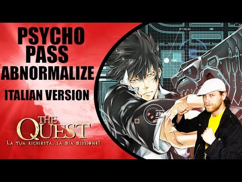 Psycho Pass Opening - Abnormalize (Italian Version) The Quest Ep.25