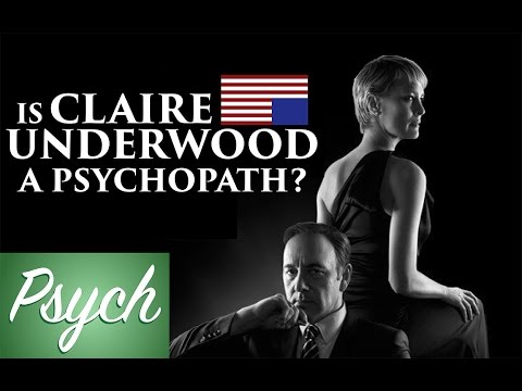Is Claire Underwood A Psychopath?