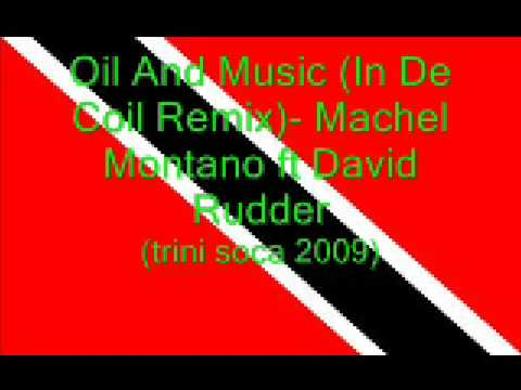 Oil & Music (In De Coil Remix) - Machel Montano ft David Rudder (Trini Soca 2009)