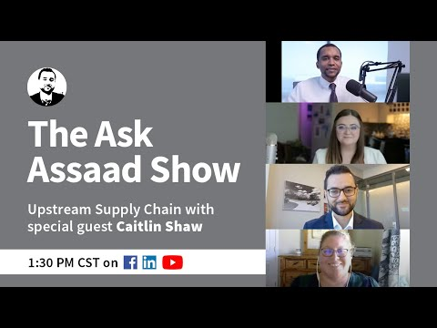 The Ask Assaad Show- Upstream Supply Chain with Wood Mackenzie