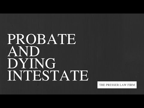 Probate and Dying Intestate