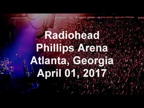 Radiohead [Audio] - Live at Philips Arena, Atlanta 2017
