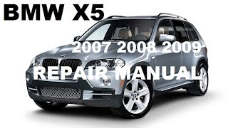 Download 2007 2008 2009 Bmw X5 factory repair manual
