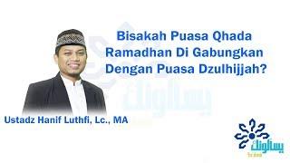 Download Video Bisakah Puasa Qadha Ramadhan Di Gabungkan Dengan Puasa Dzulhijjah?- Ustadz Hanif Luthfi, Lc., MA MP3 3GP MP4
