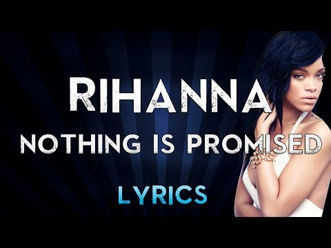 Mike WiLL Made-It & RIHANNA - Nothing Is Promised (Lyrics + Music)