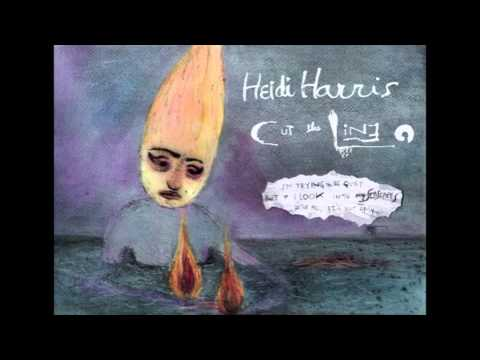 Heidi Harris - Side A - Cut The Line