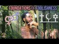 The Foundations of Foolishness | Professor Ace