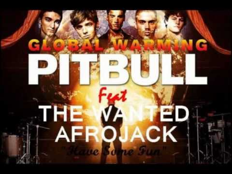 Pitbull - Have Some Fun (feat. The Wanted) [Global Warming HQ]