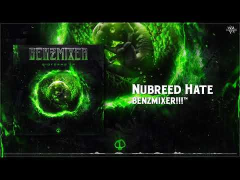 BENZMIXER!!!™ - Nubreed Hate [Bioforms EP]